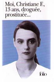 Moi, Christiane F., 13 ans, droguée, prostituée... - Couverture - Format classique