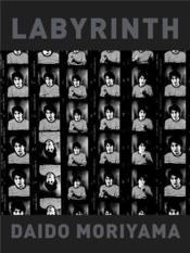 Daido Moriyama Labyrinth /Anglais - Couverture - Format classique