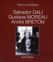 Salvador Dali, Gustave Moreau, André Breton - Couverture - Format classique