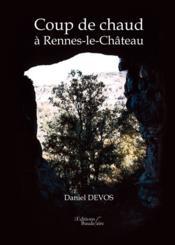 Coup de chaud à Rennes-le-Château - Couverture - Format classique