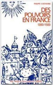Des pouvoirs en France (1300-1500) - Couverture - Format classique
