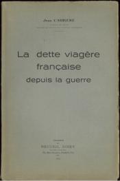 La Dette Viagere Française Depuis La Guerre - Couverture - Format classique