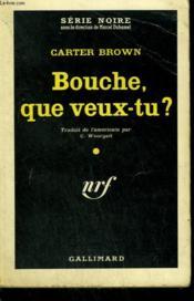 Bouche, Que Veux-Tu ? ( Terror Comes Creeping.) Collection : Serie Noire N° 560 - Couverture - Format classique
