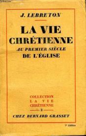 La Vie Chretienne Au Premier Siecle De L Eglise. - Couverture - Format classique