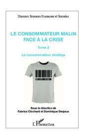Consommateur malin t. 2 ; face à la crise le consommateur stratège - Couverture - Format classique