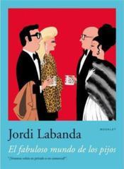 Jordi Labanda Booklet 4. El Fabuloso Mundo De Los Pijos /Anglais - Couverture - Format classique