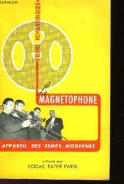 Le Magnetophone - Appareil Des Temps Modernes - Couverture - Format classique