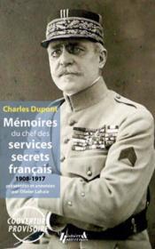 Charles Dupont ; mémoires de chef des services secrets français, 1908-1917 - Couverture - Format classique