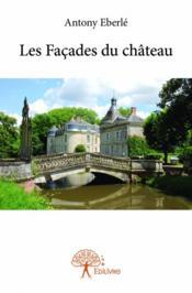 Les facades du château - Couverture - Format classique