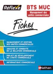 FICHES REFLEXES ; management et gestion des unités commerciales ; BTS MUC (édition 2015) - Couverture - Format classique