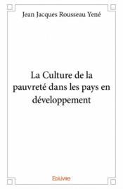 La culture de la pauvreté dans les pays en développement - Couverture - Format classique