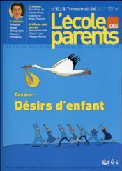 L'école des parents ; EPE t.618 ; désirs d'enfants - Couverture - Format classique