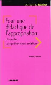 Pour une didactique de l'appropriation ; diversité, compréhension, relation - Couverture - Format classique