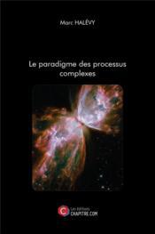Le paradigme des processus complexes - Couverture - Format classique