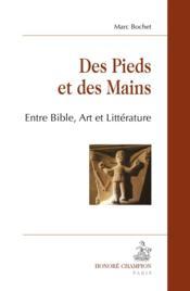 Des pieds et des mains ; entre Bible, art et littérature - Couverture - Format classique