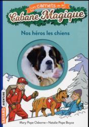 Les carnets de la cabane magique T.21 ; nos héros les chiens - Couverture - Format classique