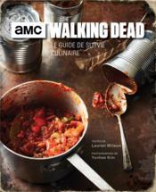 Walking dead ; le guide de survie culinaire - Couverture - Format classique