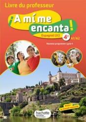 A MI ME ENCANTA ; espagnol ; cycle 4 ; 4e ; LV2 ; livre du professeur (édition 2017) - Couverture - Format classique