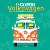 Le combi Volkswagen ; toute l'histoire d'un modèle mythique - Couverture - Format classique