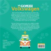 Le combi Volkswagen ; toute l'histoire d'un modèle mythique - 4ème de couverture - Format classique