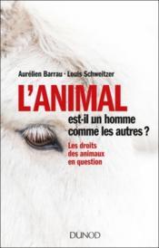 L'animal est-il un homme comme les autres ? les droits des animaux en question - Couverture - Format classique