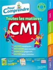 Pour comprendre toutes les matières ; CM1 - Couverture - Format classique