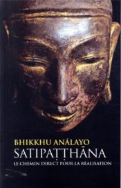 Satipatthana, le chemin direct pour la réalisation - Couverture - Format classique