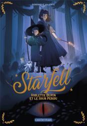 Starfell T.1 ; Violette Dupin et le jour perdu - Couverture - Format classique