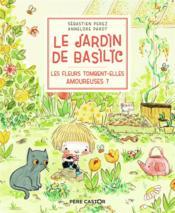 Le jardin de Basilic ; les fleurs tombent-elles amoureuses ? - Couverture - Format classique