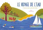 Le voyage de l'eau ; l'histoire du cycle de l'eau - Couverture - Format classique