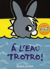 À l'eau Trotro - Intérieur - Format classique