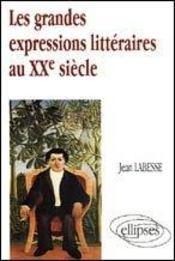 Les grandes expressions litteraires au xxe siecle - Intérieur - Format classique