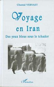 Voyage En Iran ; Des Yeux Bleus Sous Le Tchador - Intérieur - Format classique
