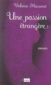 Une passion étrangère - Couverture - Format classique