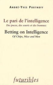 Le pari de l'intelligence ; betting on intelligence - Couverture - Format classique