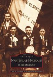 Nanteuil-le-Haudouin et ses environs - Couverture - Format classique