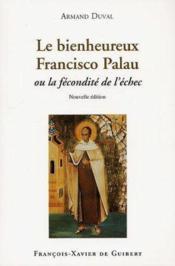 Le bienheureux francisco palau ou la fecondite de l'echec - Couverture - Format classique