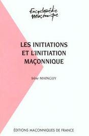 Les initiations et l'initiation maconnique - Intérieur - Format classique