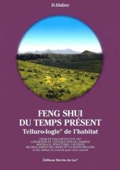 Feng shui du temps présent ; tellurologie de l'habitat - Couverture - Format classique