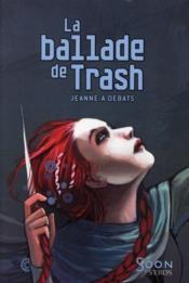 La ballade de Trash - Couverture - Format classique