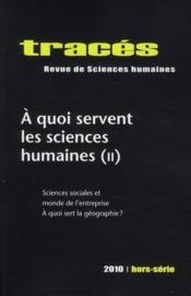 Traces ; A Quoi Servent Les Sciences Humaines T.2 ; Sciences Sociales Et Monde De L'Entreprise; A Quoi Sert La Géographie ? - Couverture - Format classique