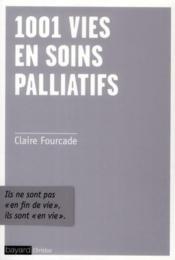 1001 vies en soins palliatifs - Couverture - Format classique