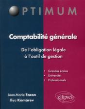 Comptabilité générale ; de l'obligation légale à l'outil de gestion ; grandes écoles, université, professionnels - Couverture - Format classique