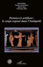 Parures et artifices : le corps exposé dans l'Antiquité - Couverture - Format classique
