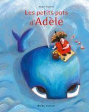 Les Petits Pots D'Adele - Couverture - Format classique