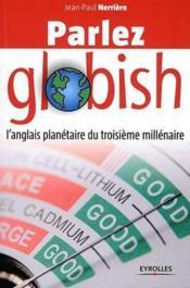 Parlez globish ; l'anglais planétaire du troisième millénaire - Couverture - Format classique