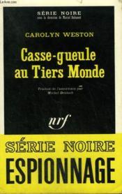 Casse-Gueule Au Tiers Monde. Collection : Serie Noire N° 1369 - Couverture - Format classique
