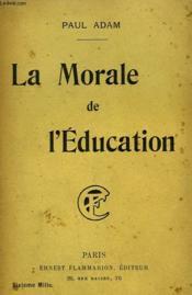 La Morale De L'Education. La Vie Des Elites. - Couverture - Format classique