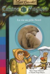 Les carnets de la cabane magique T.14 ; la vie au Pôle Nord - Couverture - Format classique