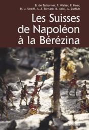 Les suisses de Napoléon à la Bérézina - Couverture - Format classique